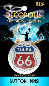 "Decopolis Button Pin - ""Tulsa 66"""