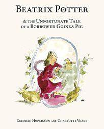 Beatrix Potter: Unfortunate Tale of a Borrowed Guinea Pig
