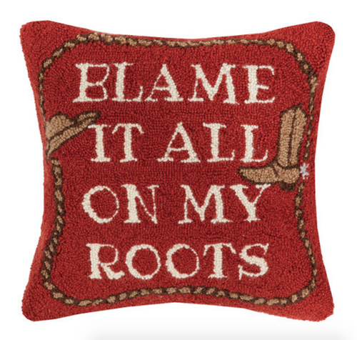 Blame It All on My Roots DECOPOLIS Pillow