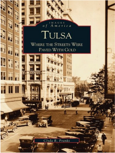Tulsa Where the Street were Paved with Gold