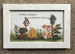 "Bunny quote ""To plant a garden is to believe in tomorrow """