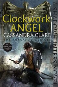 Clockwork Angel Infernal Devices Book 1