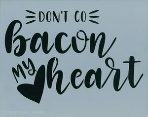 Don't Go Bacon My Heart