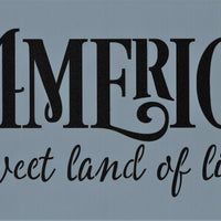 America - Sweet Land of Liberty Stencil