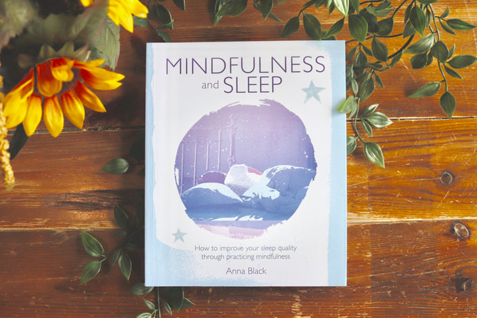 Mindfulness and Sleep: How to improve your sleep quality through practicing mindfulness.