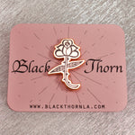 BLACK THORN - Enamel Pin