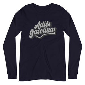 Adios Gasolina! Unisex Long Sleeve Tee - EV Origins