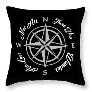 Not All Who Wander - Throw Pillow