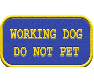 """Working Dog- Do Not Pet""   Patch ."