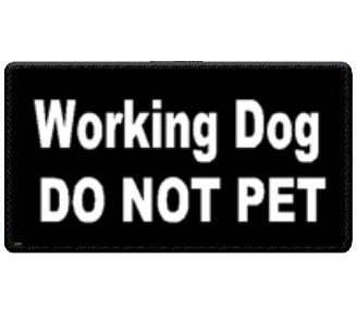 """Working Dog Do Not Pet""   Patch."
