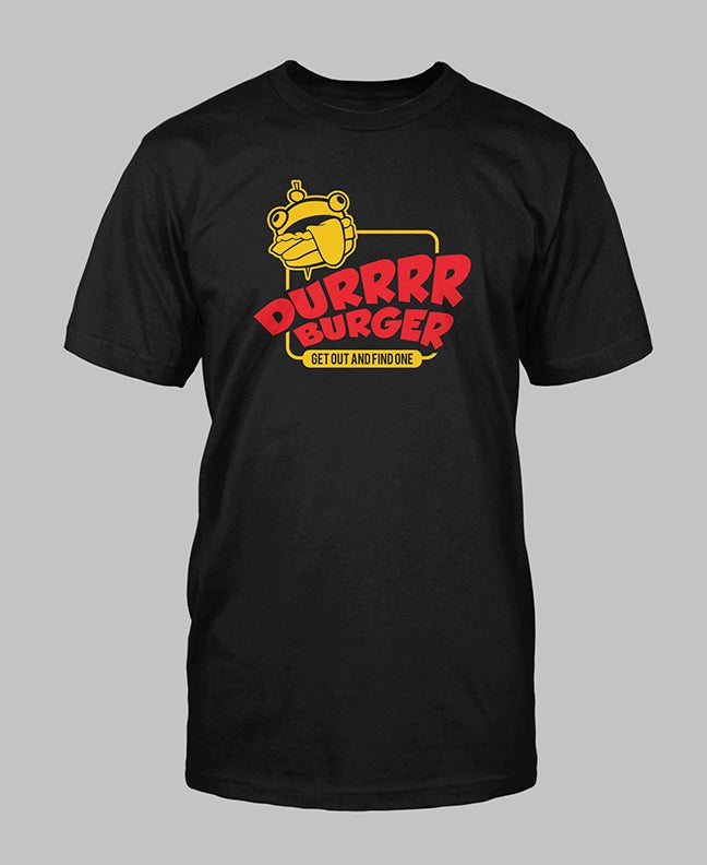 Durrrr Burger T-Shirt