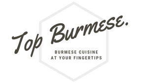 Top Burmese Restaurants.