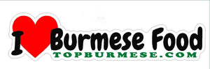 """I Love Burmese Food"" Bumper Stickers"