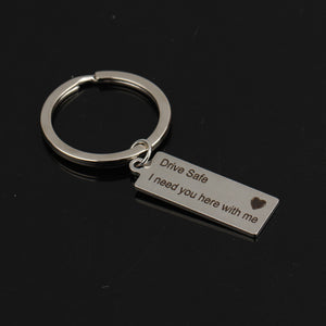Custom Fashion Keyring Gifts Engraved Drive Safe I Need You Here With Me Keychain Couples Boyfriend Girlfriend Jewelry Key Chain