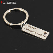Load image into Gallery viewer, Custom Fashion Keyring Gifts Engraved Drive Safe I Need You Here With Me Keychain Couples Boyfriend Girlfriend Jewelry Key Chain