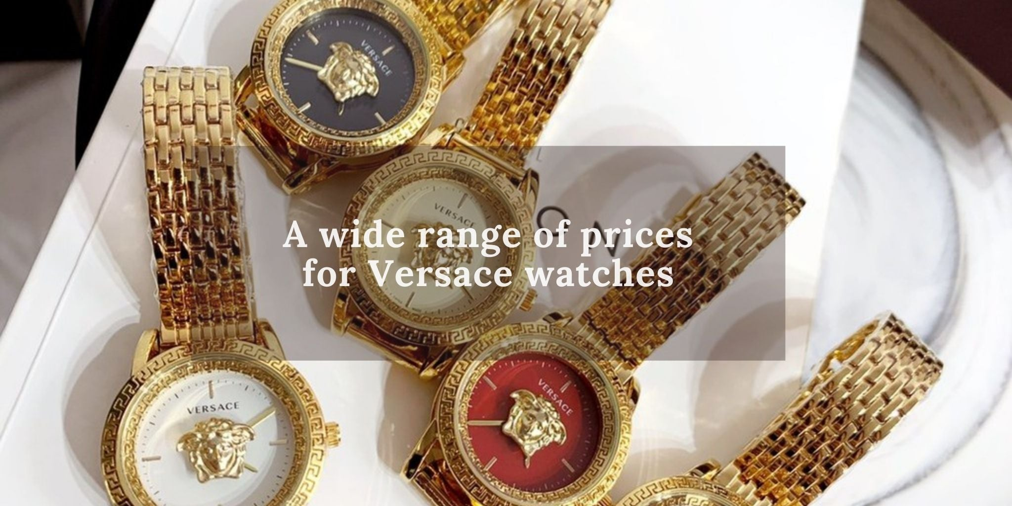 A wide range of prices for Versace watches