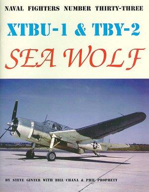 Ginter Books - Naval Fighters: XTBU1 & TBY2 Sea Wolf