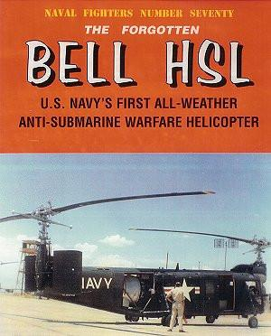 Ginter Books - Naval Fighters: The Forgotten Bell HSL US Navy's 1st All Weather Anti-Submarine Warfare Helicopter