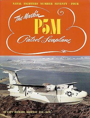 Ginter Books - Naval Fighters: The Martin P5M Patrol Seaplane