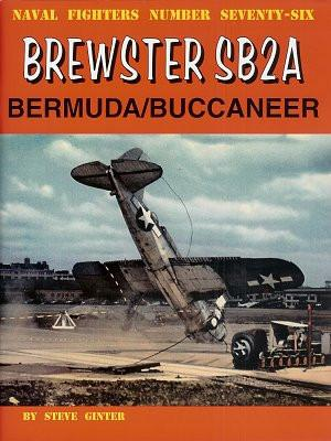 Ginter Books - Naval Fighters: Brewster SB2A Bermuda/ Buccaneer
