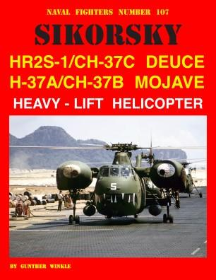 Ginter Books - Naval Fighters: Sikorsky HR2S1/CH37C Deuce & H37A/CH37B Mojave Heavy-Lift Helicopter