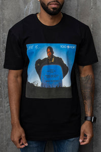 Life is Too $hort T-Shirt (Black)