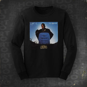 Life is Too $hort Long Sleeve T-Shirt (Black)