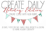 Create Daily- Holiday Edition