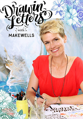 NEW! drawin' letters with MAKEWELLS