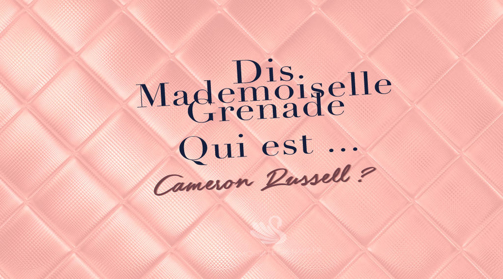 Dis Mademoiselle Grenade, qui est Cameron Russell ?