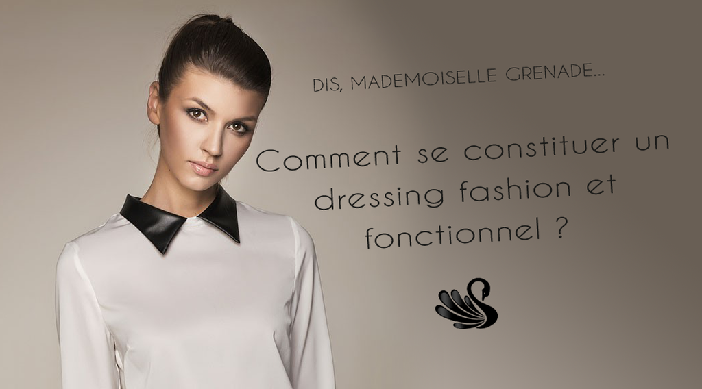 Comment se constituer un dressing fashion et fonctionnel ?