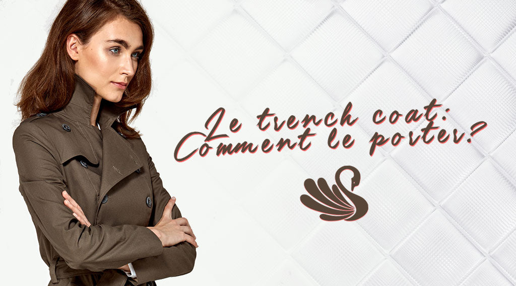 Comment porter un trench-coat ?