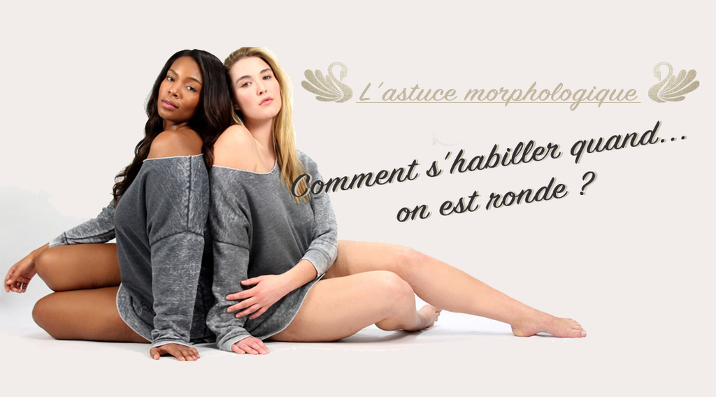 Comment s'habiller quand on est ronde ?