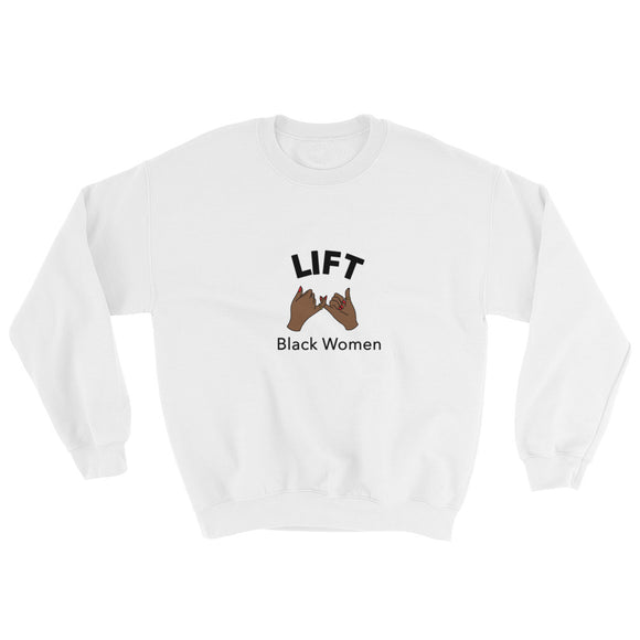 Lift Black Women Sweatshirt
