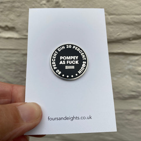 80% DIN 20% SQUIN POMPEY AS FUCK - HARD ENAMEL PIN – POMPEY TYPE SERIES