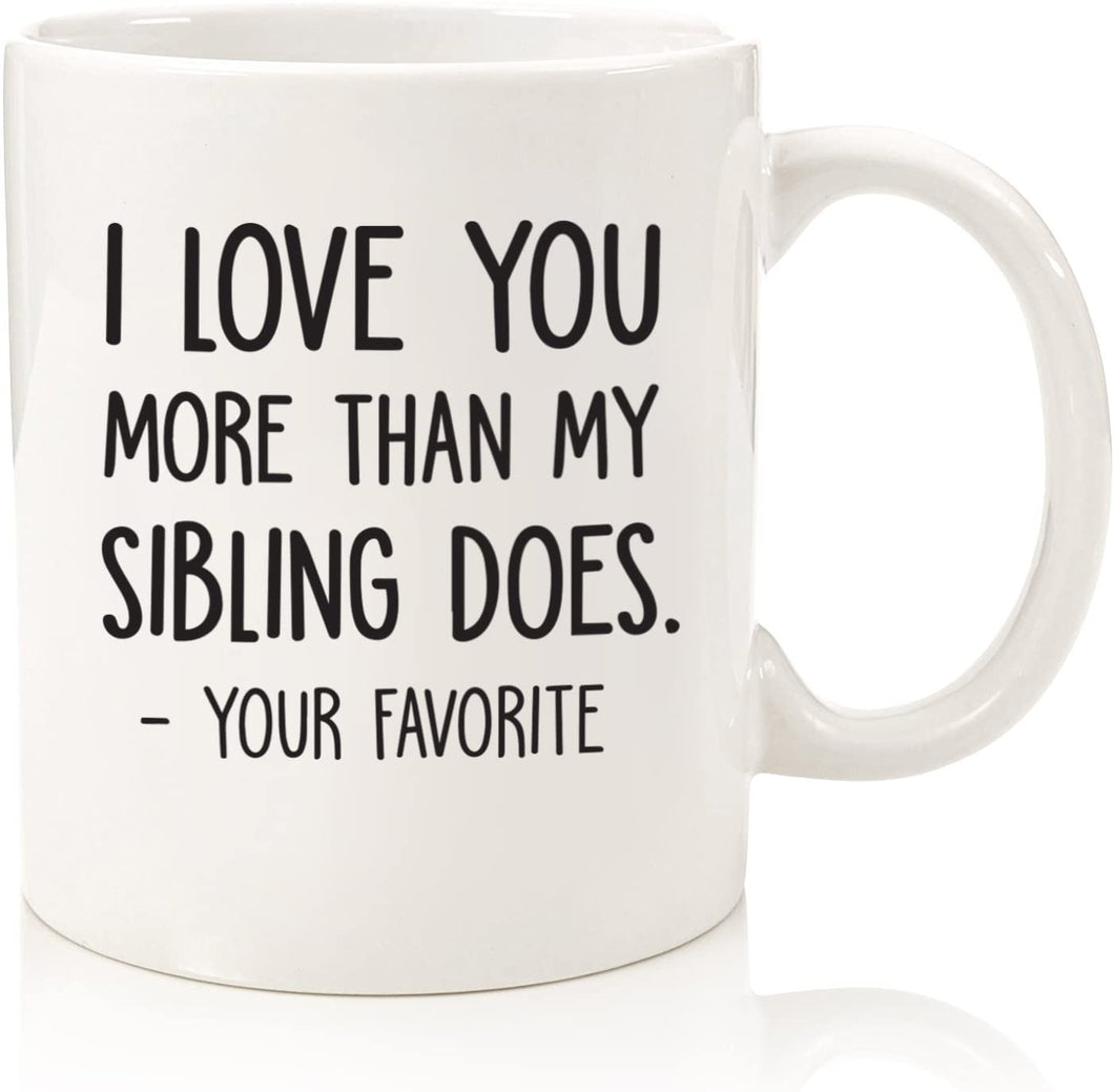 I Love You More Than My Sibling