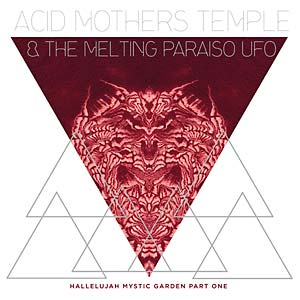 "FRAME - FRAME MUSIC Acid Mothers Temple & The Melting Paraiso U.F.O.: ""Hallelujah Mystic Garden Part One"" LP"