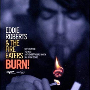 "Eddie Roberts & the Fire Eaters: ""Burn!"" LP"