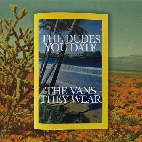 """The Dudes You Date; The Vans They Wear"" Zine - Brownie Points"