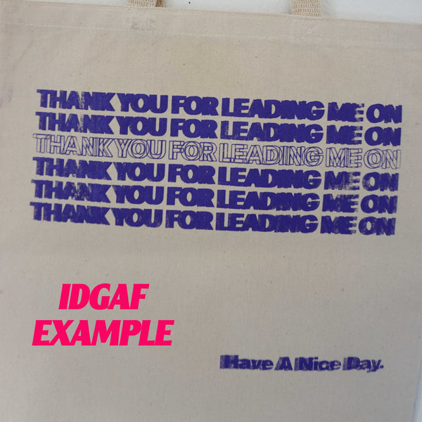 Misprints: Thank You For Leading Me On Totes
