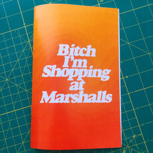 Bitch, I'm Shopping at Marshalls zine - Brownie Points for You