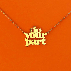 """Do Your Part"" 18k Gold plated necklace"