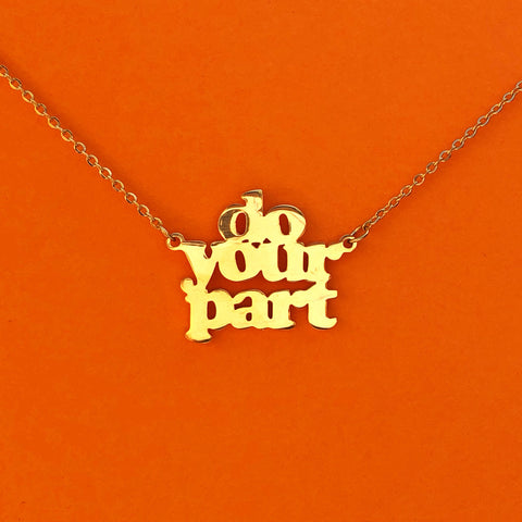 """Do Your Part"" 18k Gold plated necklace - Brownie Points for You"