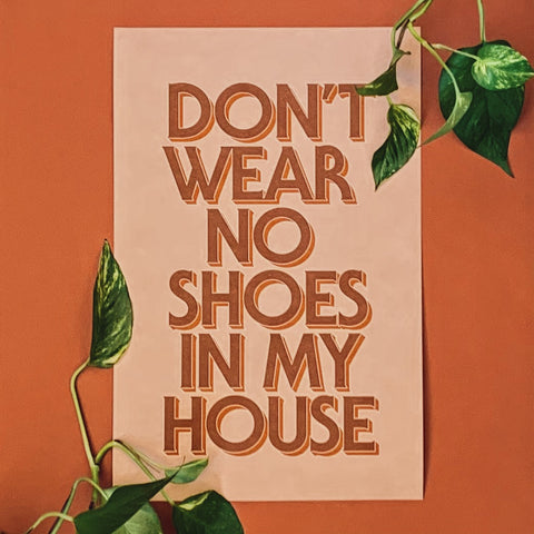 CENSORED Neutrals: Don't Wear No Shoes in My House poster - Brownie Points