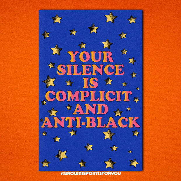 Your Silence is Complicit and Anti-Black poster 1