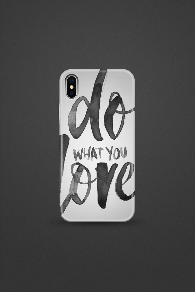 Do what you Love black Phone Case