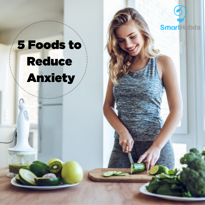5 Foods to Reduce Anxiety and Stress