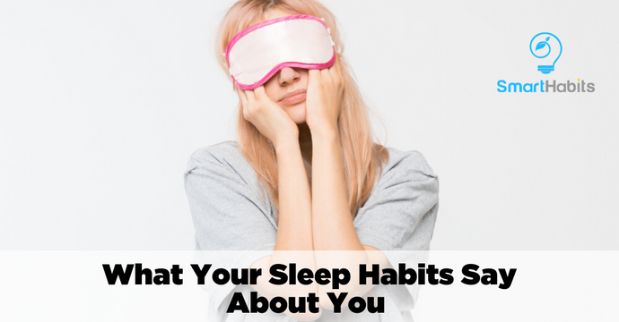 What Your Sleep Habits Say About You