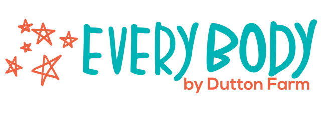 EveryBody by Dutton Farm