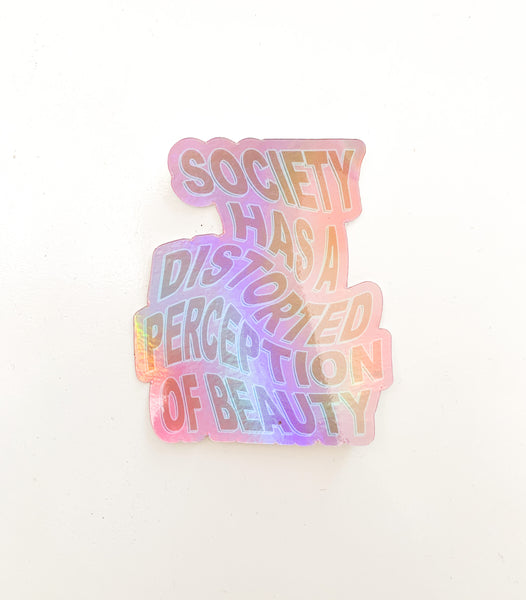 """Society is wrong"" Hologram Sticker"